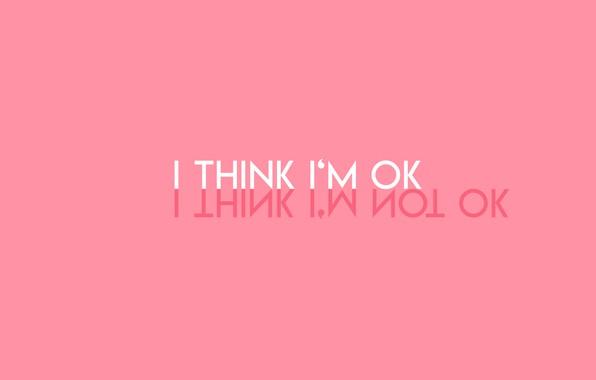 Картинка minimalism, text, emotion, Mood, simple background, pink background, I think I'm ok