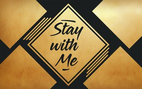 Картинка слова, фраза, stay with me, останься со мной