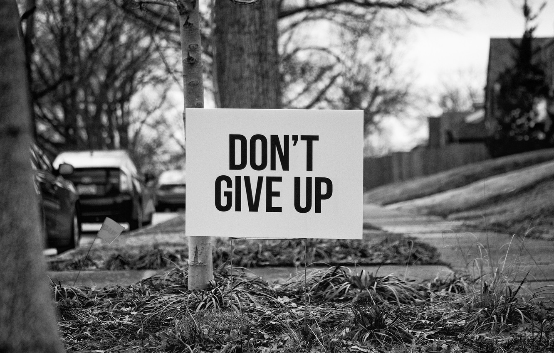 Фото обои надпись, улица, табличка, мотивация, don't give up, не сдавайся